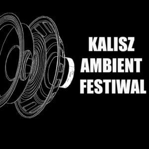 Kalisz Ambient Festiwal