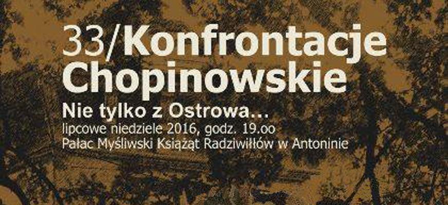 33. Konfrontacje Chopinowskie – Antonin 2016 Nie Tylko z Ostrowa…