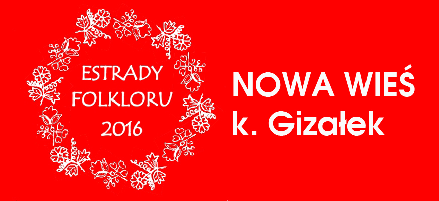 ESTRADA FOLKLORU W NOWEJ WSI k. GIZAŁEK