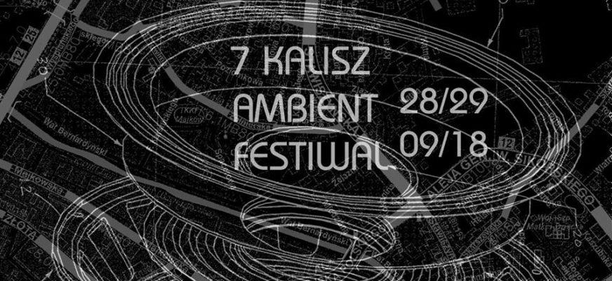 7. Kalisz Ambient Festiwal