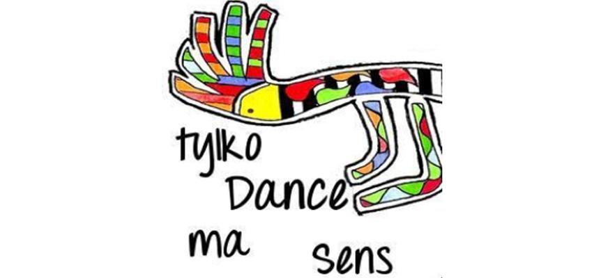 """Regionalne Spotkania Taneczne """"Tylko Dance ma sens"""""""