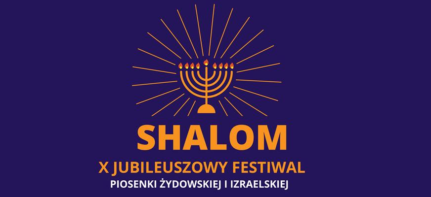 SHALOM X Festiwal Piosenki Żydowskiej i Izraelskiej