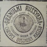 """Popularne reklamowane na pocz. XX w. w prasie kaliskiej """"Granulki Russyana niezawodny środek przeciwko chrypce, duszności kaszlu."""