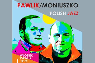 Pawlik/Moniuszko Polish Jazz – koncert w 200. rocznicę urodzin Stanisława Moniuszki @ ul. Łazienna 6